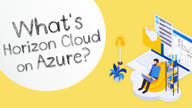 Horizon Cloud on Azureとは?