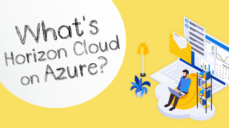 Horizon Cloud on Azureとは?