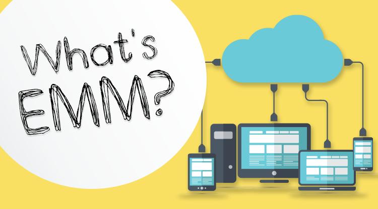 EMM(Enterprise Mobility Management)とは?選定のポイントを押さえてご紹介