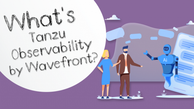 Tanzu Observability by Wavefrontとは?~AI分析による可視化と最適化~